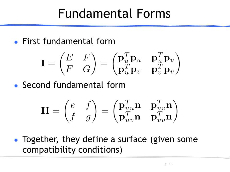 Fundamental Forms First fundamental form Second fundamental form