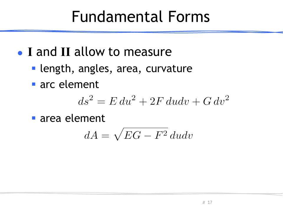Fundamental Forms I and II allow to measure