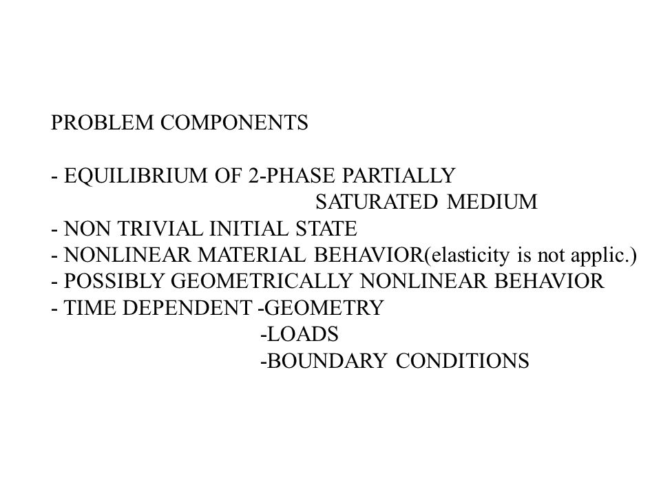 PROBLEM COMPONENTS - EQUILIBRIUM OF 2-PHASE PARTIALLY. SATURATED MEDIUM. - NON TRIVIAL INITIAL STATE.
