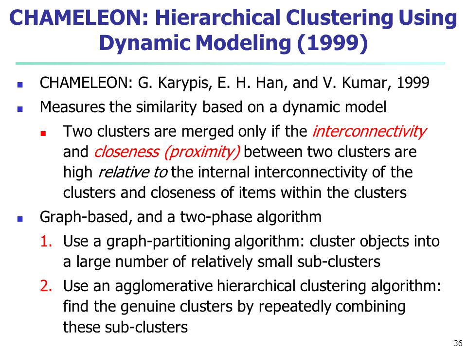 CHAMELEON: Hierarchical Clustering Using Dynamic Modeling (1999)