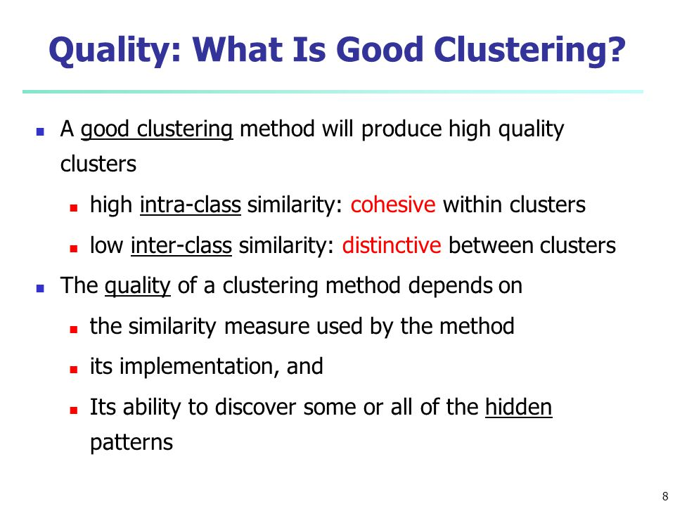Quality: What Is Good Clustering