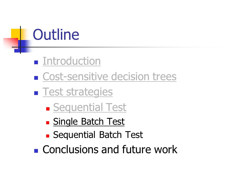 Outline Introduction Cost-sensitive decision trees Test strategies