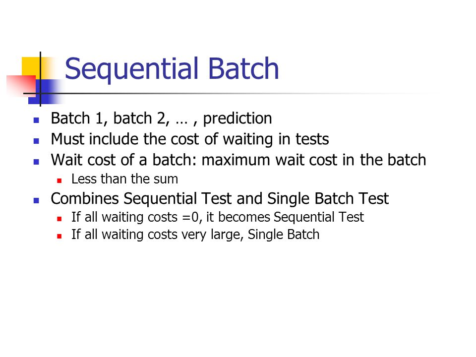 Sequential Batch Batch 1, batch 2, … , prediction