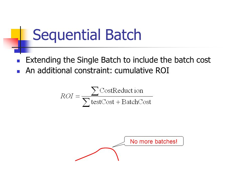 Sequential Batch Extending the Single Batch to include the batch cost