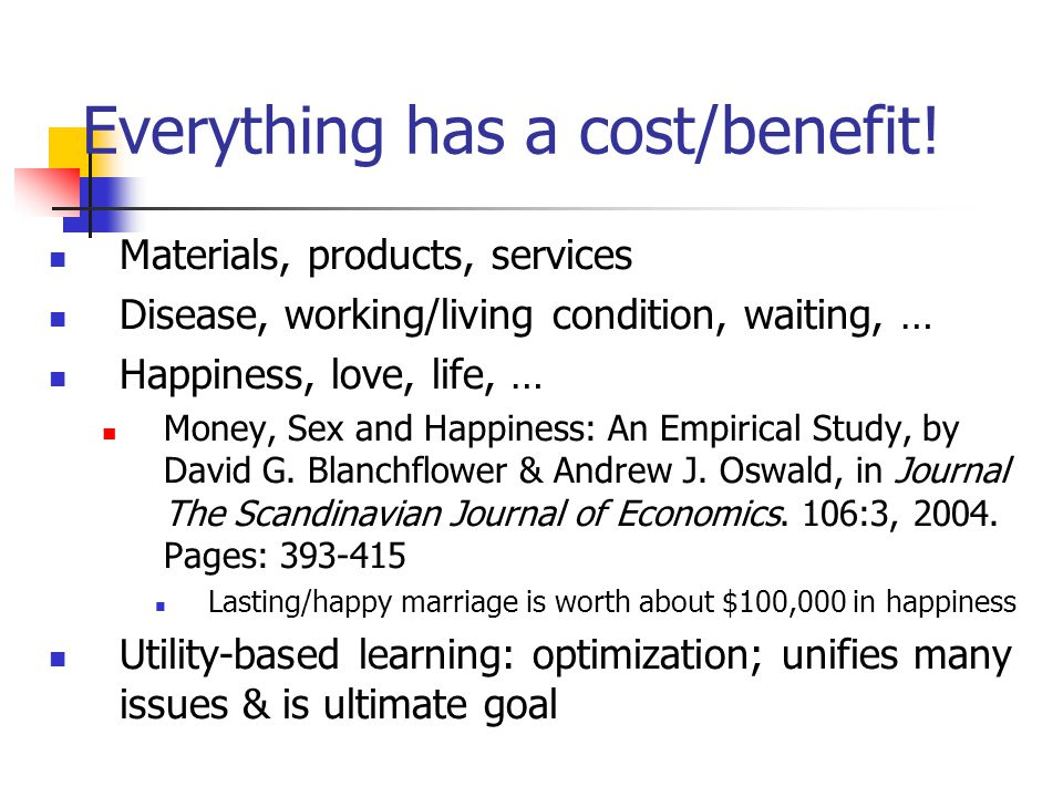 Everything has a cost/benefit!