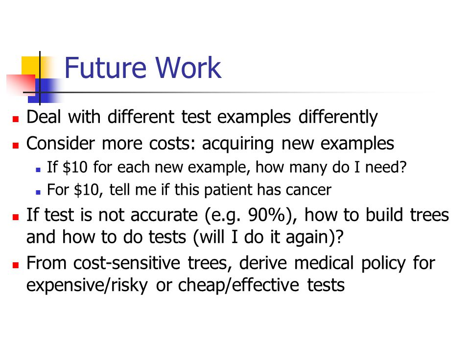 Future Work Deal with different test examples differently