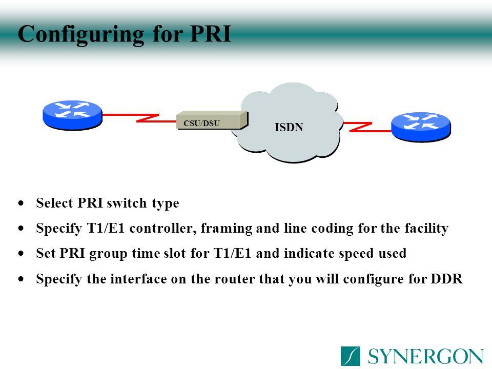 Configuring for PRI Select PRI switch type