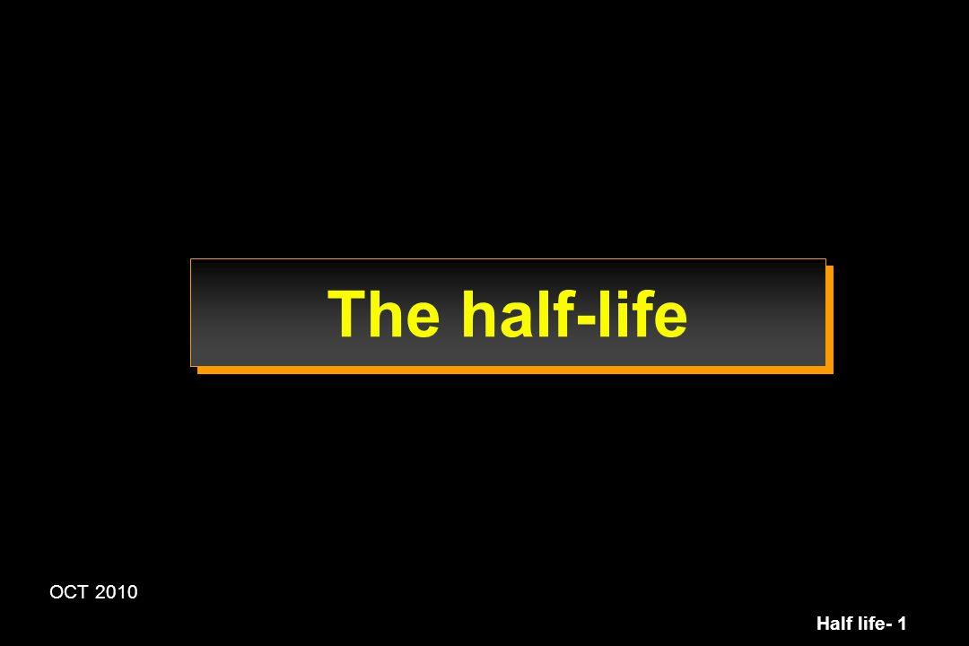 The half-life OCT 2010