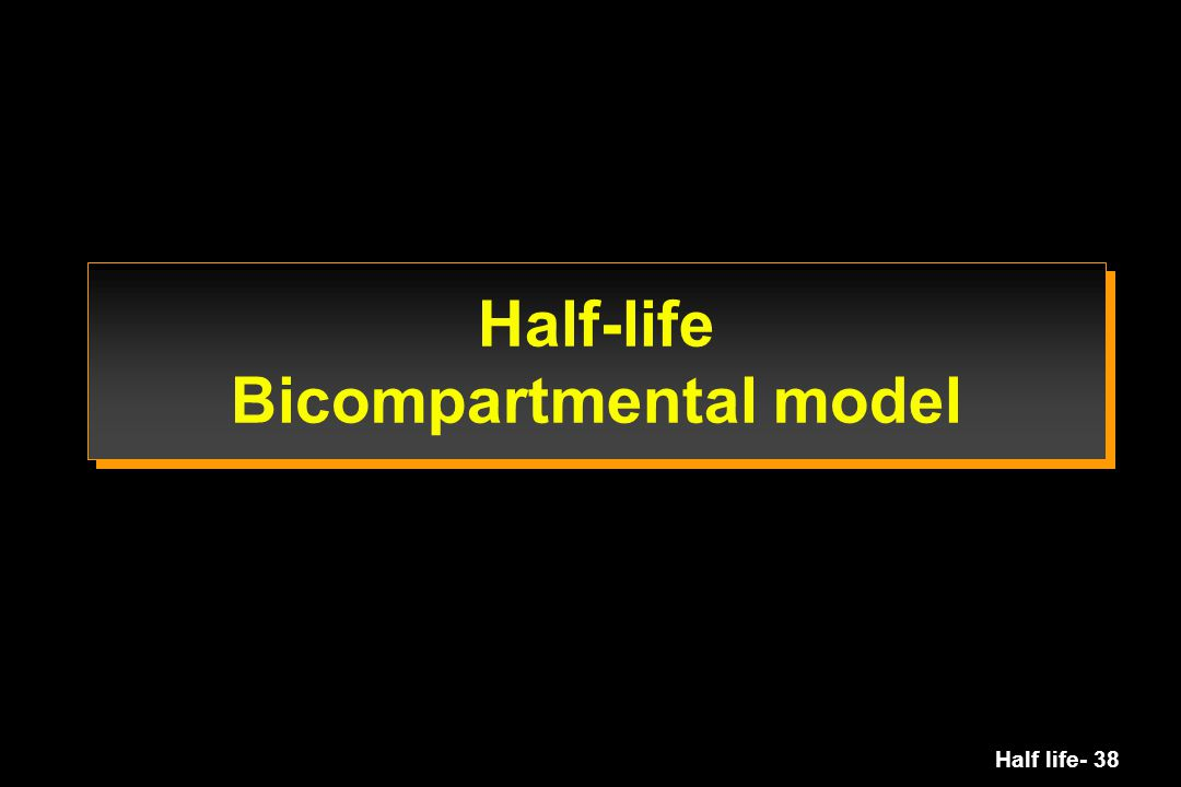 Half-life Bicompartmental model