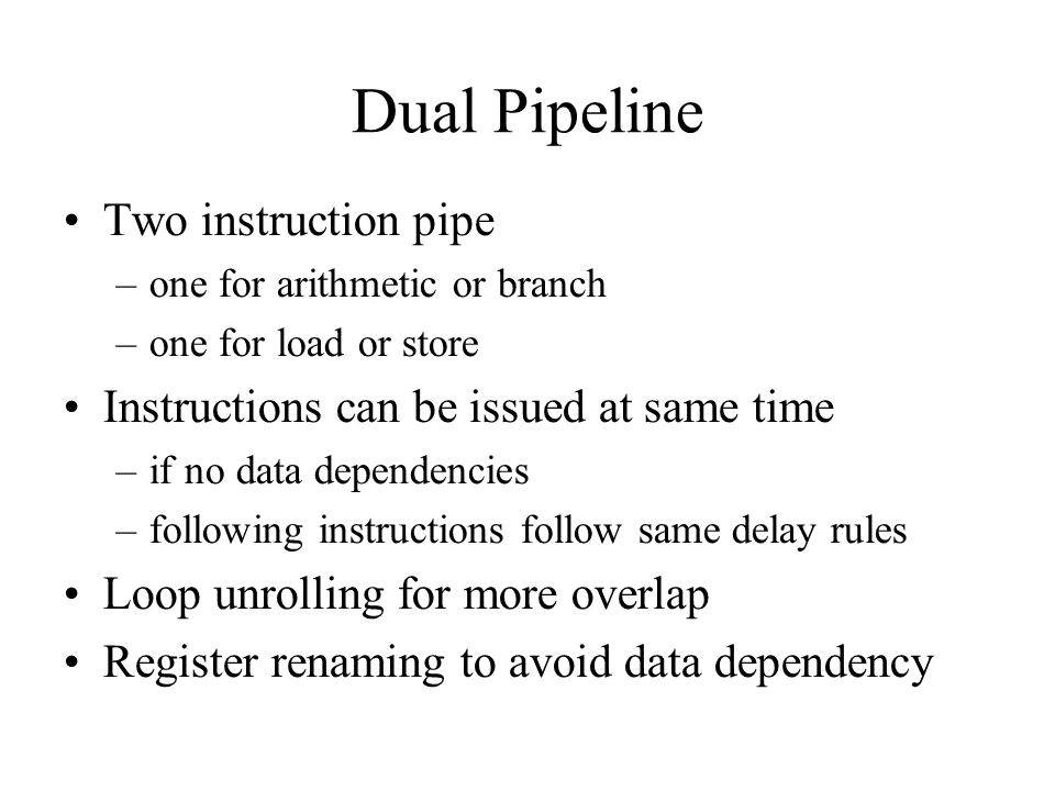 Dual Pipeline Two instruction pipe