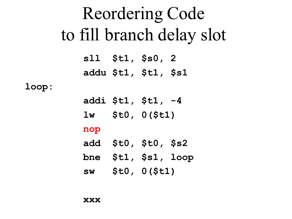 Reordering Code to fill branch delay slot