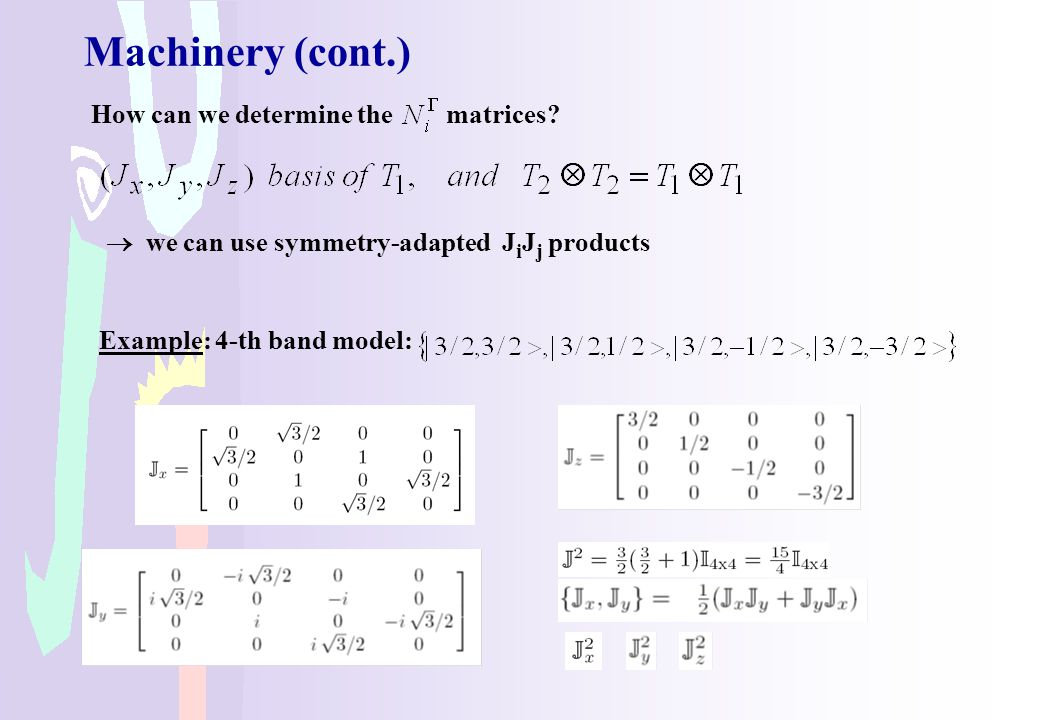 Machinery (cont.) How can we determine the matrices