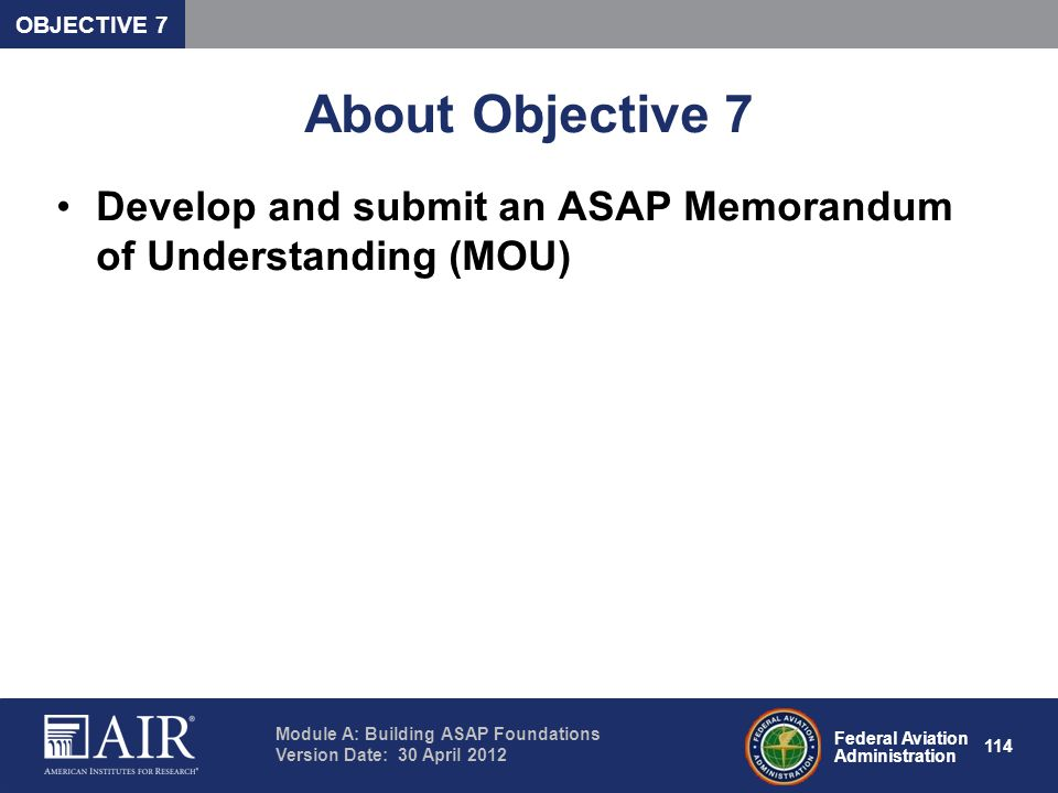 OBJECTIVE 7 About Objective 7 Develop and submit an ASAP Memorandum of Understanding (MOU)