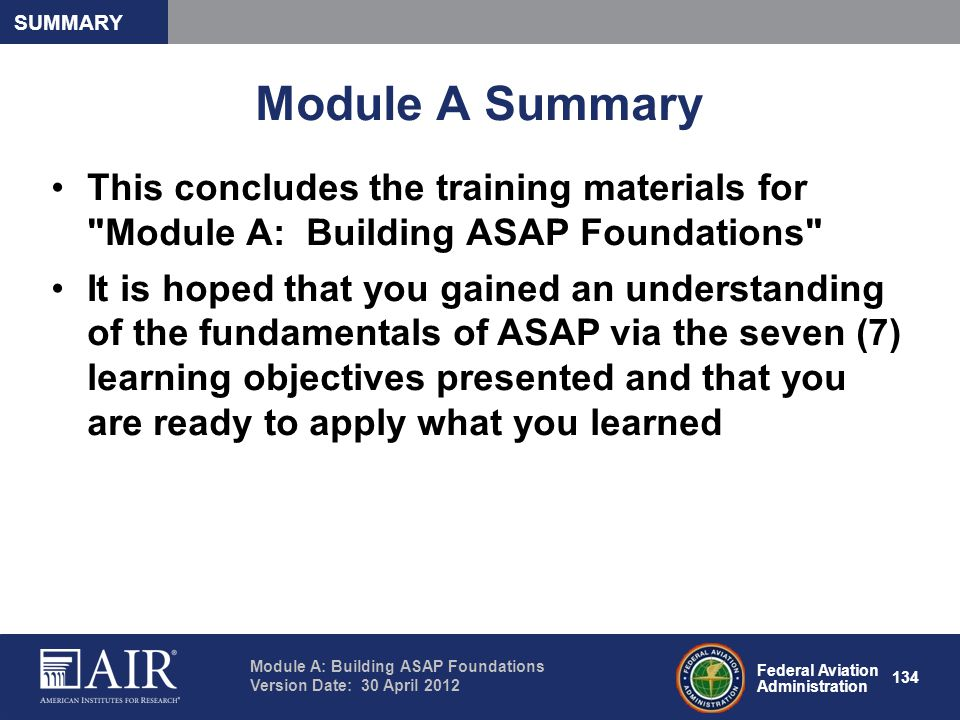 Summary Module A Summary. This concludes the training materials for Module A: Building ASAP Foundations