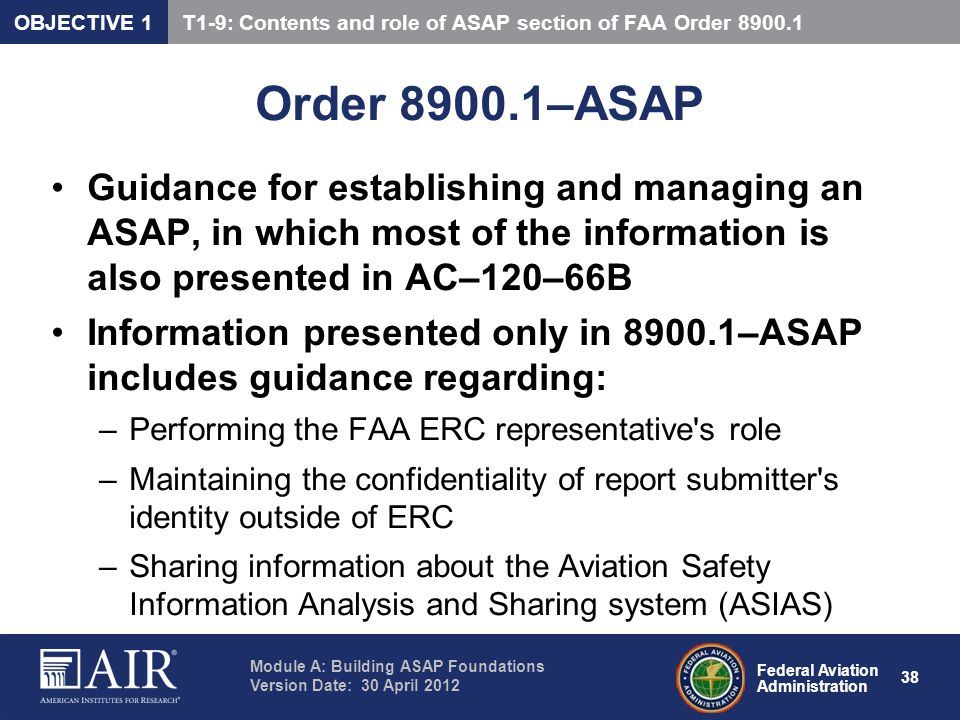 OBJECTIVE 1 T1-9: Contents and role of ASAP section of FAA Order 8900.1. Order 8900.1–ASAP.
