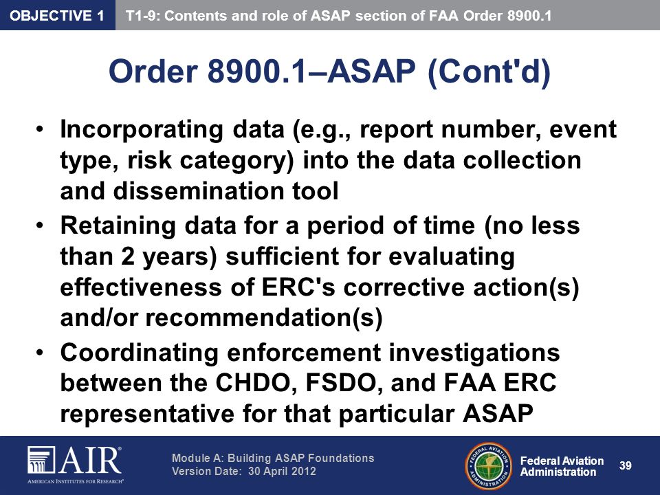 OBJECTIVE 1 T1-9: Contents and role of ASAP section of FAA Order 8900.1. Order 8900.1–ASAP (Cont d)