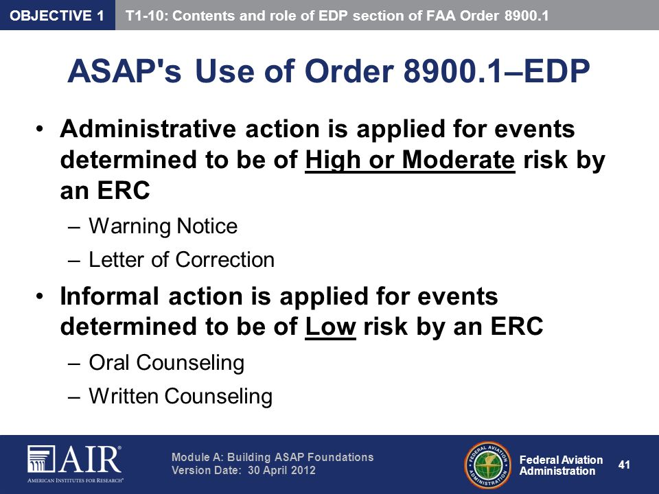 OBJECTIVE 1 T1-10: Contents and role of EDP section of FAA Order 8900.1. ASAP s Use of Order 8900.1–EDP.