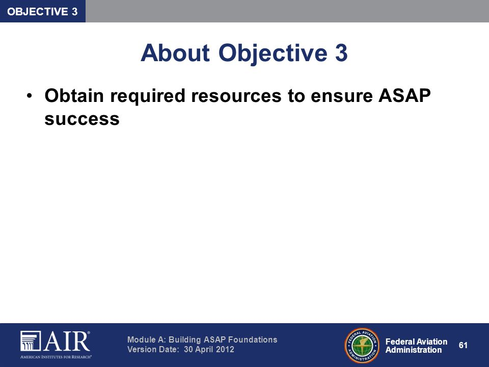 About Objective 3 Obtain required resources to ensure ASAP success