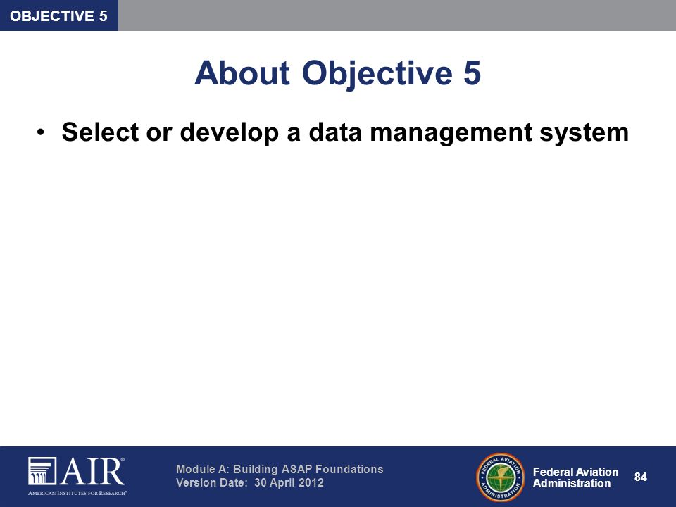 About Objective 5 Select or develop a data management system