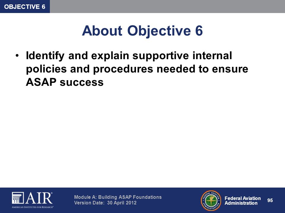 OBJECTIVE 6 About Objective 6.