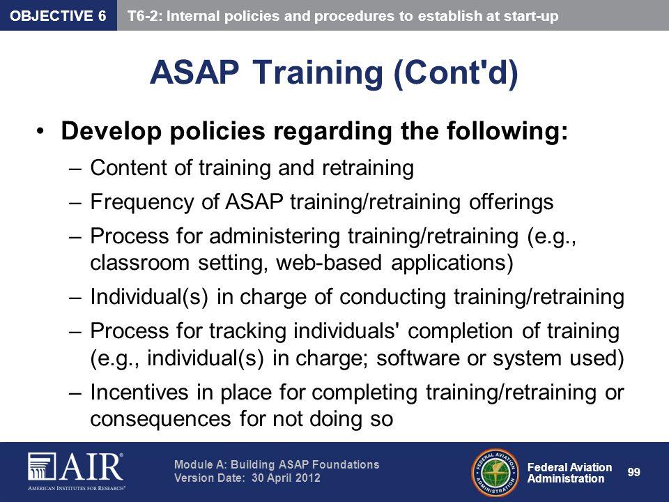 ASAP Training (Cont d) Develop policies regarding the following: