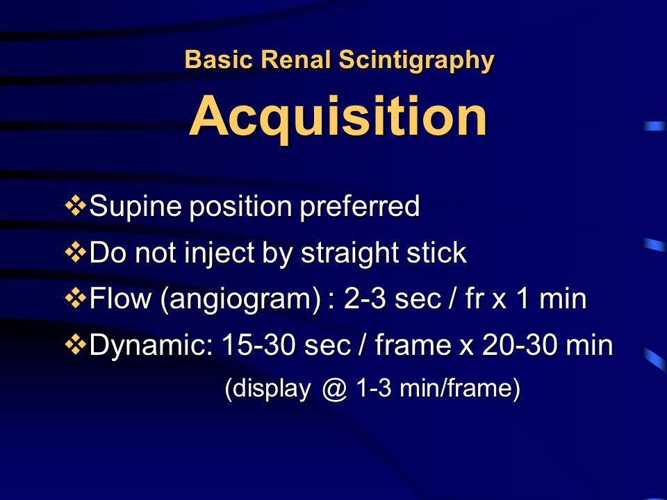 Basic Renal Scintigraphy Acquisition