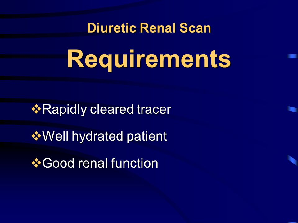 Diuretic Renal Scan Requirements