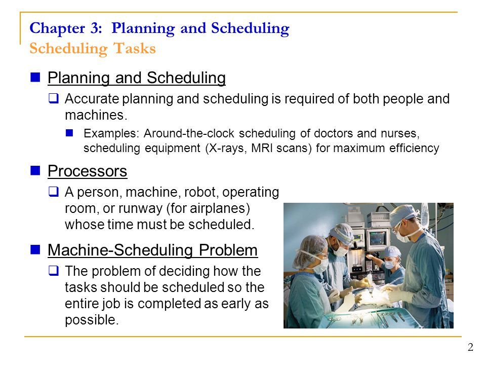 Chapter 3: Planning and Scheduling Scheduling Tasks