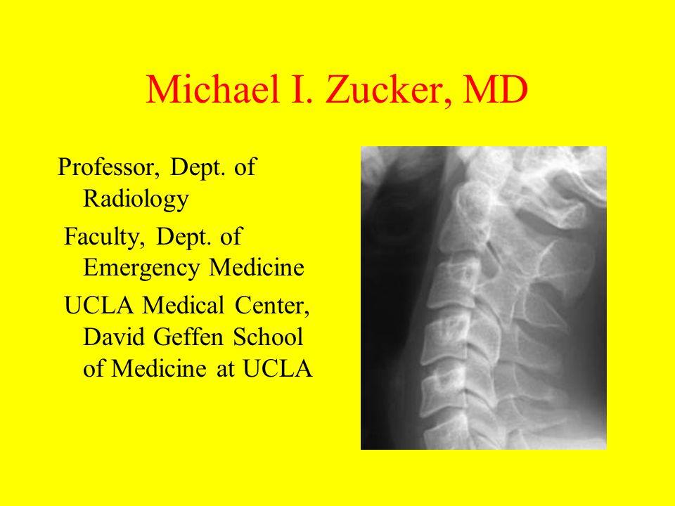 Michael I. Zucker, MD Professor, Dept. of Radiology