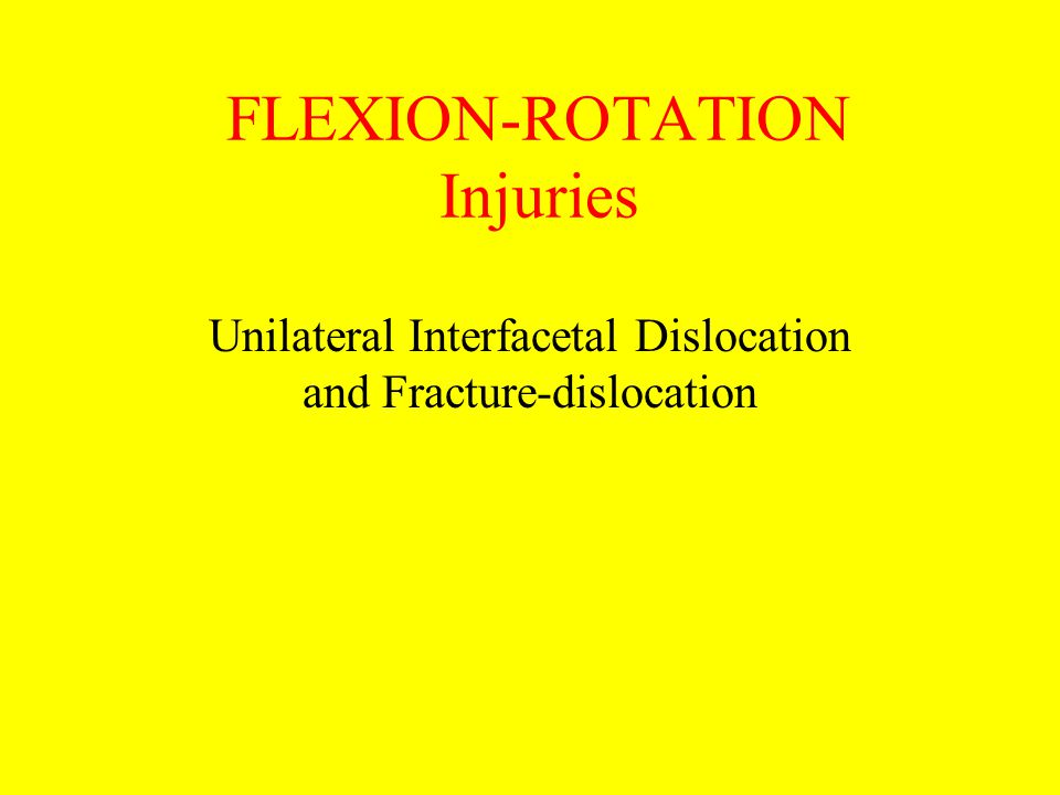 FLEXION-ROTATION Injuries