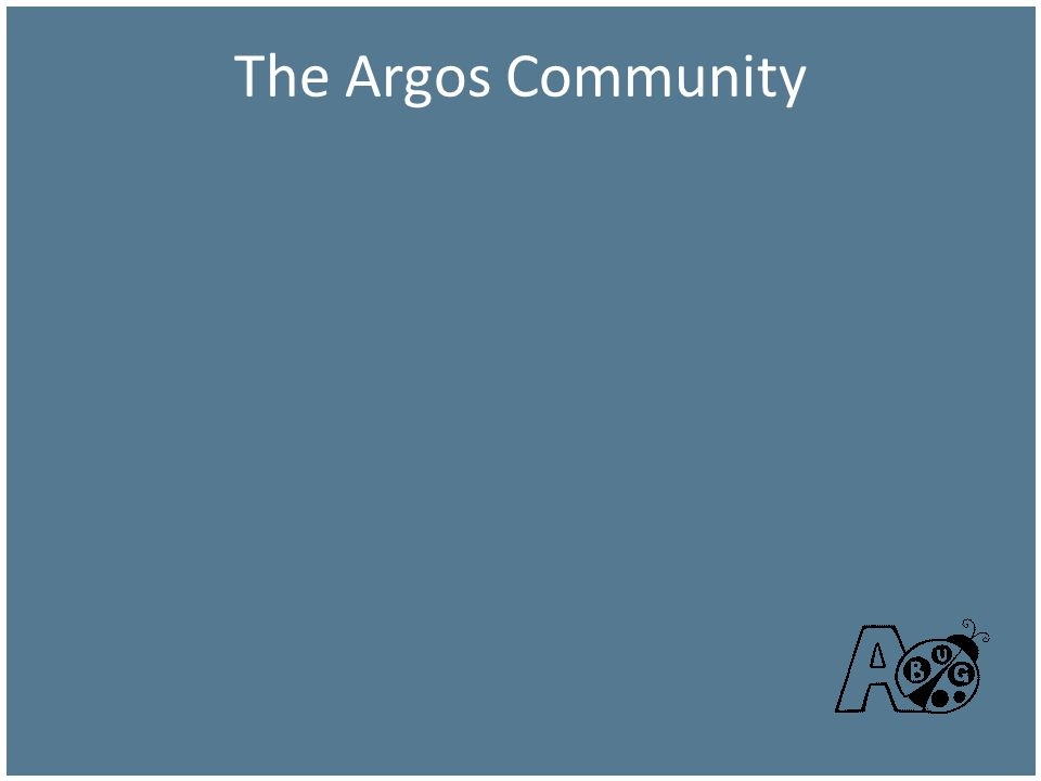 The Argos Community The Argos Community