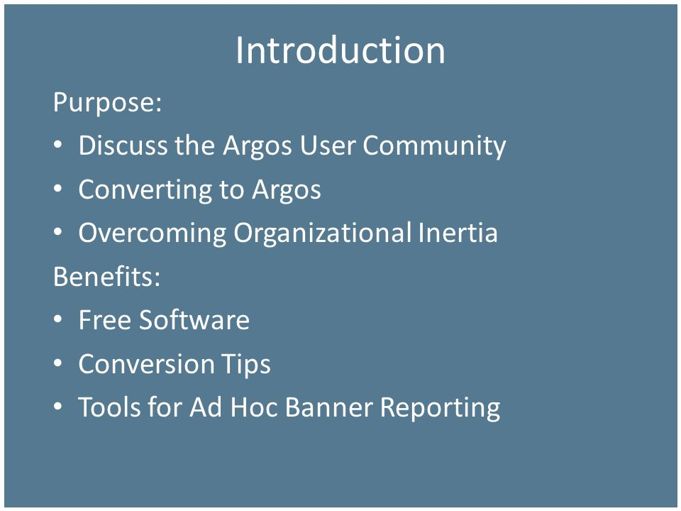 Introduction Purpose: Discuss the Argos User Community