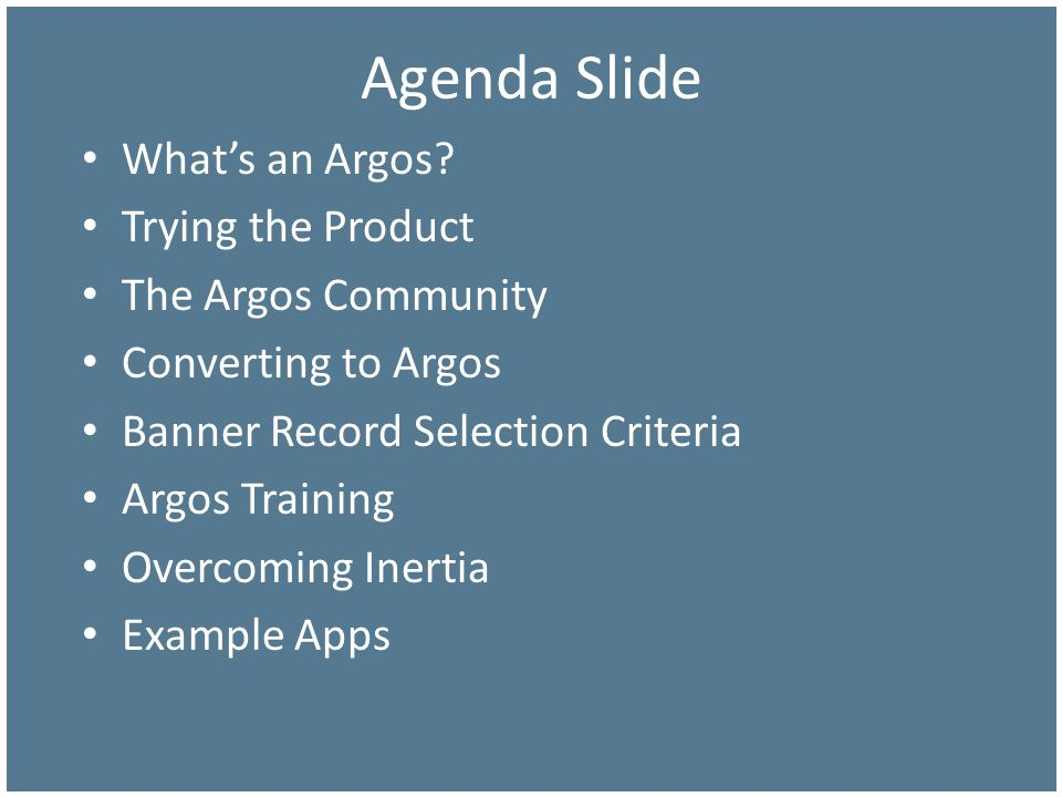 Agenda Slide What's an Argos Trying the Product The Argos Community