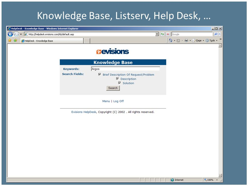 Knowledge Base, Listserv, Help Desk, …