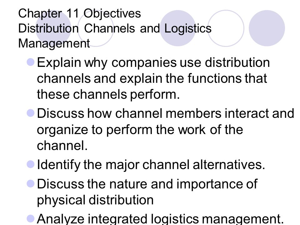 Chapter 11 Objectives Distribution Channels and Logistics Management