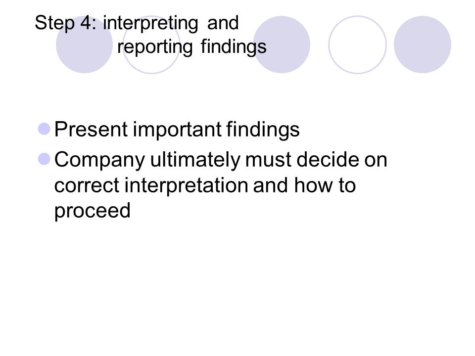 Step 4: interpreting and reporting findings