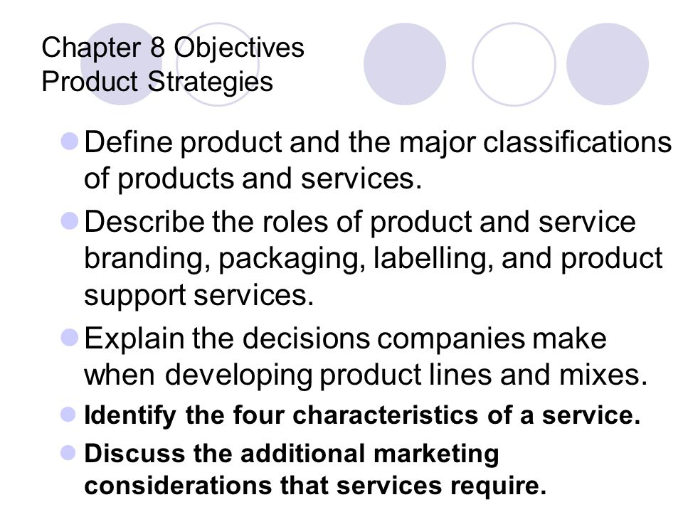 Chapter 8 Objectives Product Strategies