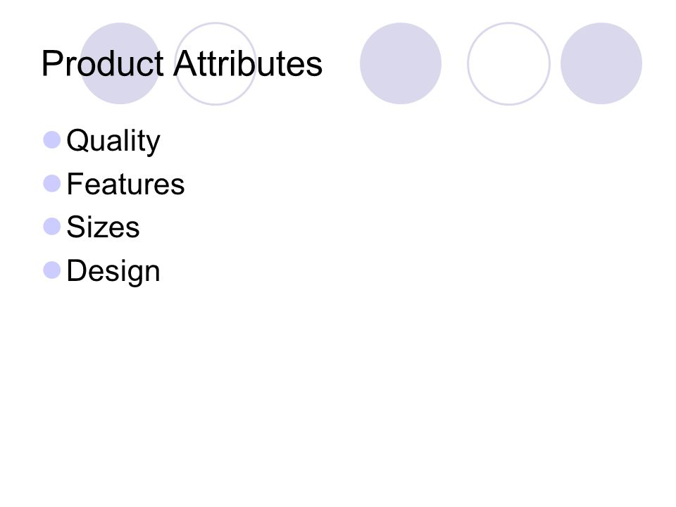 Product Attributes Quality Features Sizes Design
