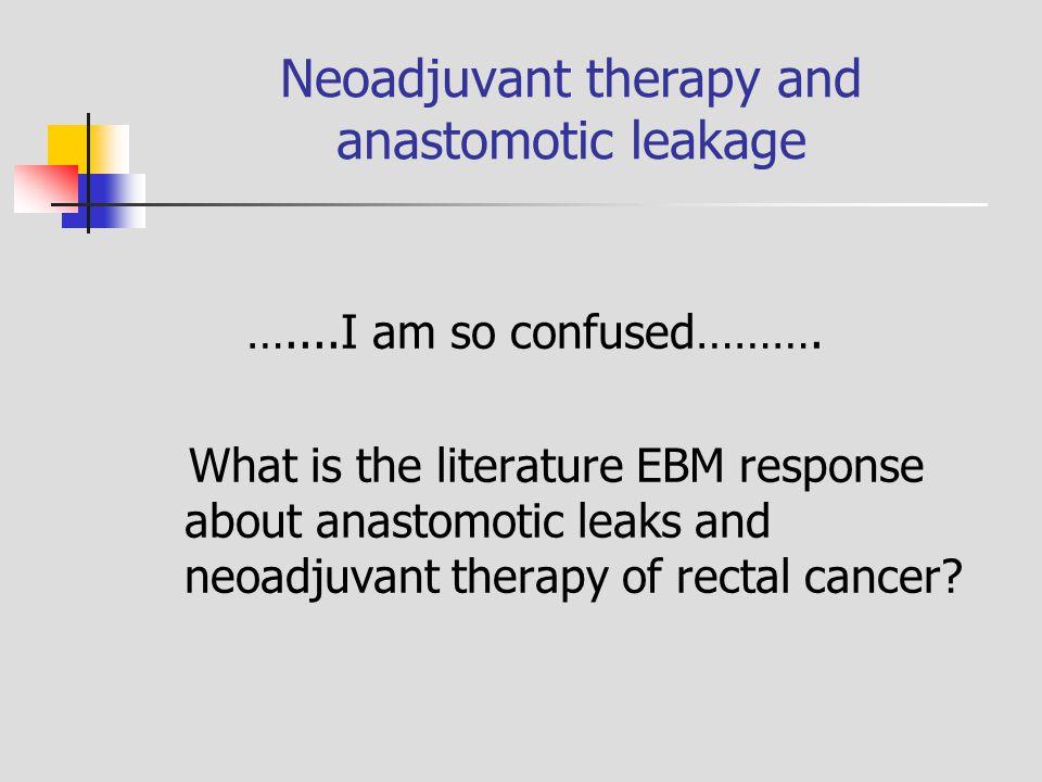 Neoadjuvant therapy and anastomotic leakage
