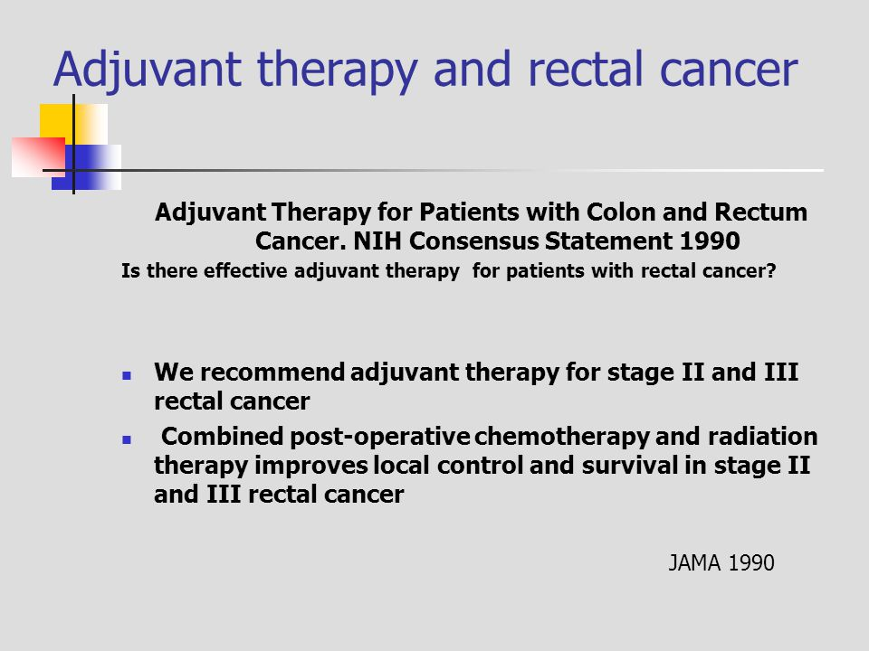Adjuvant therapy and rectal cancer