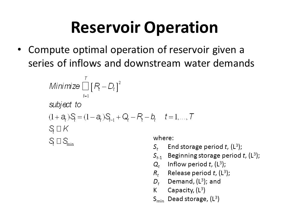 Reservoir Operation Compute optimal operation of reservoir given a series of inflows and downstream water demands.