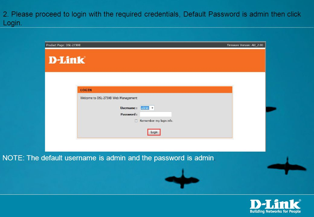 2. Please proceed to login with the required credentials, Default Password is admin then click Login.