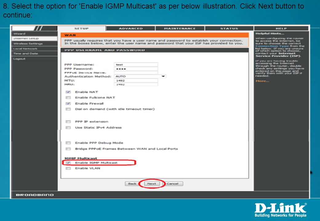 8. Select the option for Enable IGMP Multicast as per below illustration.