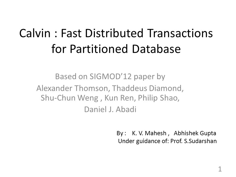 Calvin : Fast Distributed Transactions for Partitioned Database
