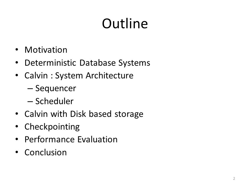 Outline Motivation Deterministic Database Systems