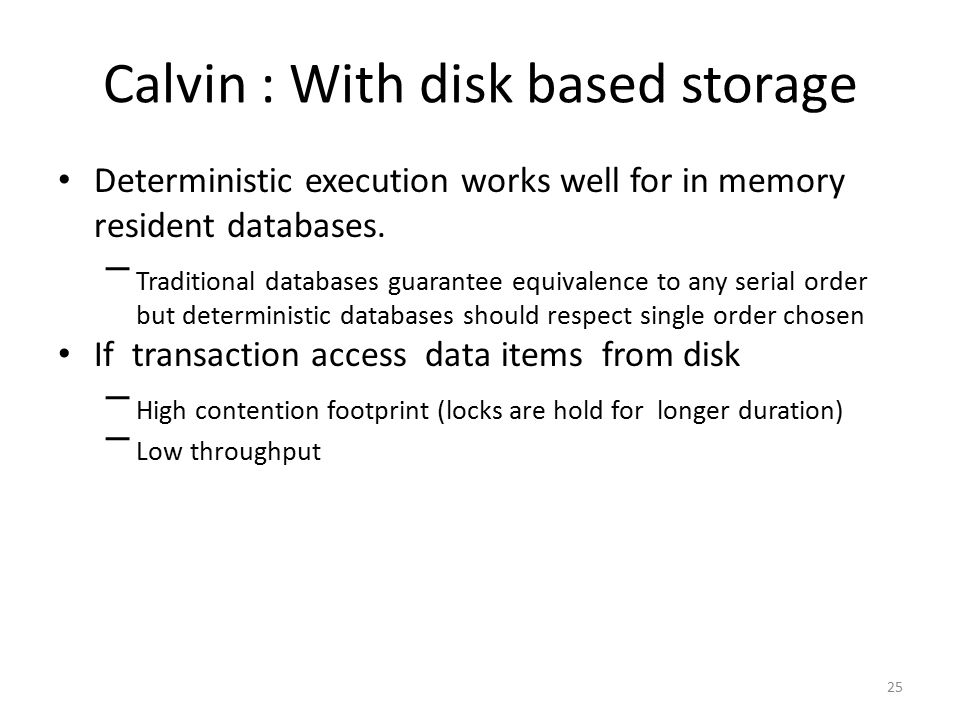 Calvin : With disk based storage