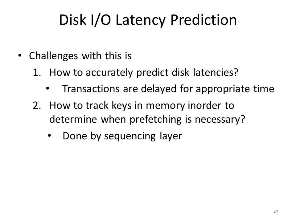 Disk I/O Latency Prediction