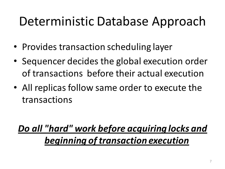 Deterministic Database Approach