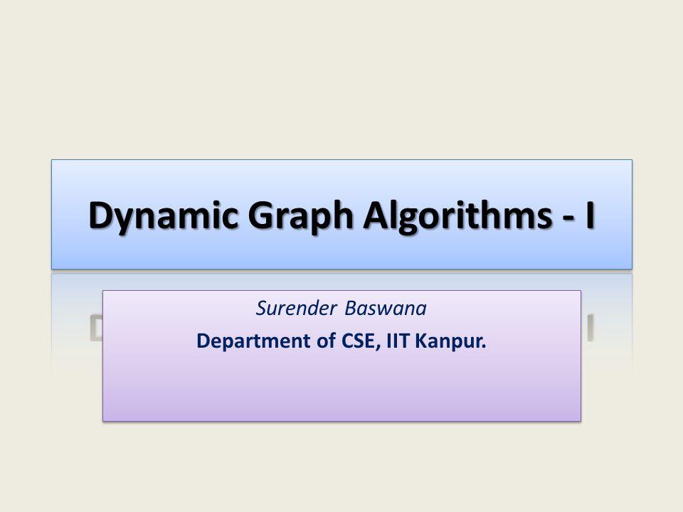 Dynamic Graph Algorithms - I