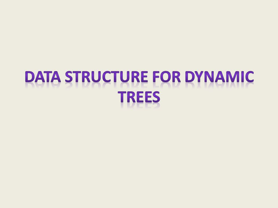 Data structure for dynamic trees